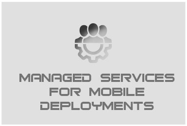 Managed Services for Mobile Deployments